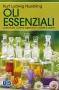 Oli Essenziali (Vecchia edizione)  Kurt Ludwig Nuebling   Bis Edizioni