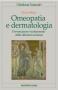 Omeopatia e dermatologia  Bruno Brigo   Tecniche Nuove