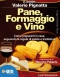 Pane, Formaggio e Vino (ebook)  Valerio Pignatta   Bis Edizioni