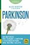 Parkinson. Un metodo per curare i sintomi e riconquistare una buona salute  Alex Kerten David Brinn  Macro Edizioni