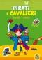 Pirati e Cavalieri - Incolla e colora (4-6 anni)  Autori Vari   Macro Junior