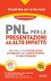 PNL per le Presentazioni ad Alto Impatto  Paolo Borzacchiello   NLP ITALY