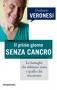 Primo giorno senza cancro  Umberto Veronesi   Piemme