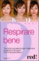 Respirare Bene  Nancy Zi   Red Edizioni
