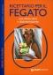 Ricettario per il Fegato  Paola Bettini   Giunti Demetra