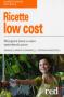 Ricette low cost  Manuela Maria Campanelli Arianna Banderali  Red Edizioni