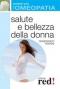Salute e bellezza della donna - Curarsi con l'Omeopatia  Gianfranco Trapani   Red Edizioni