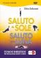 Saluto al Sole, Saluto alla Luna (DVD)  Silvia Salvarani   Macro Edizioni
