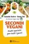 Secondi vegani. Piatti squisiti per tutti i gusti  Samantha Barbero Simona Volo  L'Età dell'Acquario Edizioni