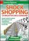 Shock Shopping. La malattia che ci consuma  Saverio Pipitone   Arianna Editrice