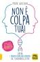 Non È Colpa Tua! (ebook)  Mark Wolynn   Macro Edizioni