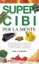 Super cibi per la mente (ebook)  Neal D. Barnard   Sonda Edizioni