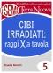 Cibi irradiati: raggi X a tavola (ebook)  Claudia Benatti   Terra Nuova Edizioni