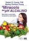 Il Miracolo del pH Alcalino (ebook)  Robert Young Young Shelley Redford  Bis Edizioni