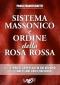 Sistema Massonico e Ordine della Rosa Rossa vol.1  Paolo Franceschetti   Uno Editori