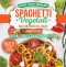 Spaghetti Vegetali dall'Antipasto al Dolce  Francesca Più   Macro Edizioni