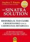 The Sinatra Solution. Rinforza il tuo Cuore con la Cardiologia Metabolica (Vecchia edizione)  Stephen T. Sinatra   Macro Edizioni