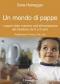 Un mondo di pappe  Sara Honegger   Il Leone Verde