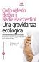 Una gravidanza ecologica  Carlo Valerio Bellieni Nadia Marchettini  Società Editrice Fiorentina
