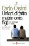 Unioni di fatto, matrimonio, figli tra ideologia e realtà  Carlo Casini   Società Editrice Fiorentina