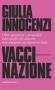 VacciNazione  Giulia Innocenzi   Baldini Castoldi Dalai