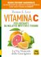 Vitamina C. Per liberarti da malattie infettive e tossine  Thomas E. Levy   Macro Edizioni