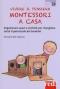 Vivere il pensiero Montessori a casa  Emmanuelle Opezzo   Red Edizioni