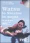 Watsu. Lo shiatsu in acqua (DVD)  Italo Bertolasi Harold Dull  Red Edizioni