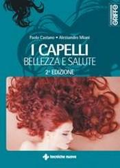 I capelli bellezza e salute  Paolo Castano Alessandro Miani  Tecniche Nuove