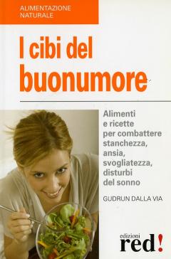I cibi del buonumore  Gudrun Dalla Via   Red Edizioni