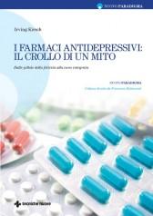 I farmaci antidepressivi: il crollo di un mito  Irving Kirsch   Tecniche Nuove