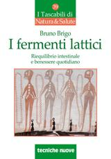 I fermenti lattici  Bruno Brigo   Tecniche Nuove