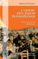 I 'giochi' dell'analisi transazionale  Sabrina D'Amanti   Xenia Edizioni