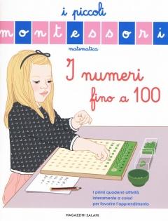 I numeri fino a 100 - I piccoli Montessori  Sylvie d'Esclaibes Noemie d'Esclaibes  Magazzini Salani