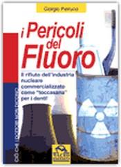 I Pericoli del Fluoro  Giorgio Petrucci   Macro Edizioni