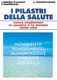 I Pilastri della Salute  Ruediger Dahlke Baldur Preiml Franz Muhlbauer Edizioni Mediterranee