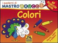 I Quaderni di MastroBruco - COLORI  Simona Komossa   Macro Junior