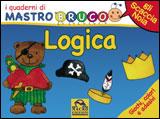I Quaderni di MastroBruco - LOGICA  Simona Komossa   Macro Junior
