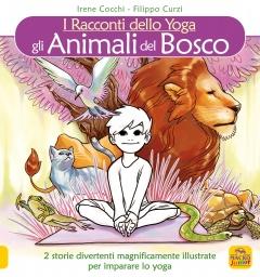 I Racconti Dello Yoga - Gli Animali del Bosco  Irene Cocchi Filippo Curzi  Macro Junior