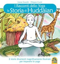 I Racconti Dello Yoga - La Storia di Huddaian  Irene Cocchi Filippo Curzi  Macro Junior