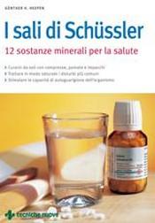 I sali di Schussler. 12 sostanze minerali per la salute  Gunther H. Heepen   Tecniche Nuove