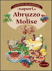 I sapori di ABRUZZO e MOLISE  Carlo Natali   KeyBook