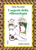 I segreti della riflessologia  Fabio Nocentini   Hermes Edizioni