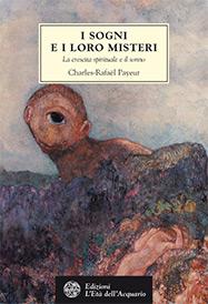 I sogni e i loro misteri  Charles-Rafael Payeur   L'Età dell'Acquario Edizioni