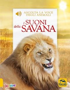 I Suoni della Savana. Ascolta la voce degli animali  Andrea Pinnington Caz Buckingham  Macro Edizioni