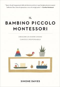 Il bambino piccolo Montessori  Simone Davies   Il Leone Verde