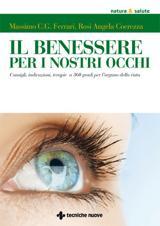 Il benessere per i nostri occhi  Massimo Ferrari Rosi Angela Coerezza  Tecniche Nuove