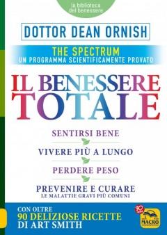 Il Benessere Totale - The Spectrum  Dean Ornish   Macro Edizioni