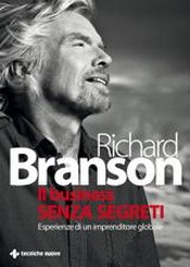 Il business senza segreti  Richard Branson   Tecniche Nuove
