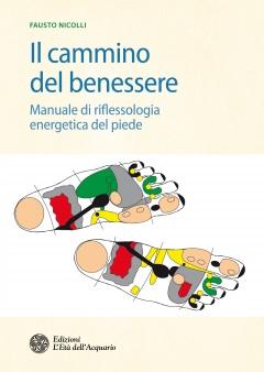 Il cammino del benessere  Fausto Nicolli   L'Età dell'Acquario Edizioni